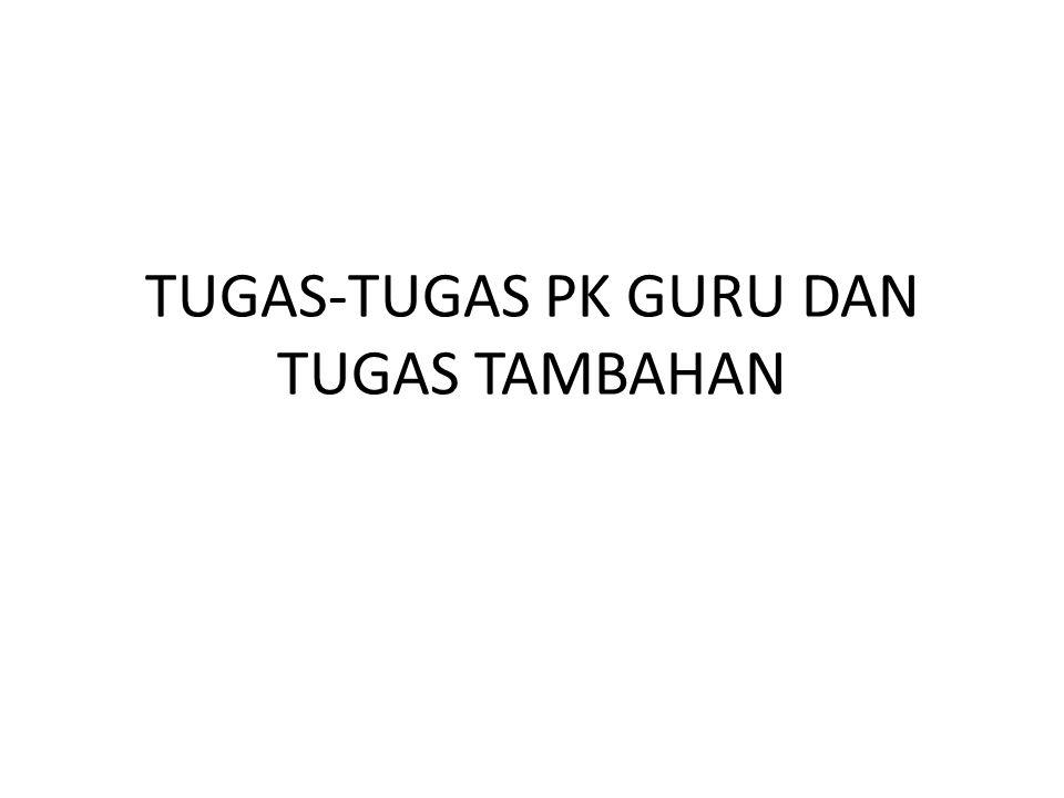 TUGAS-TUGAS PK GURU DAN TUGAS TAMBAHAN