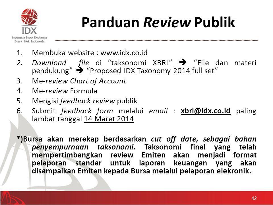 """Panduan Review Publik 1.Membuka website : www.idx.co.id 2.Download file di """"taksonomi XBRL""""  """"File dan materi pendukung""""  """"Proposed IDX Taxonomy 201"""