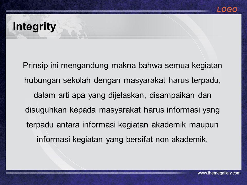 LOGO Integrity Prinsip ini mengandung makna bahwa semua kegiatan hubungan sekolah dengan masyarakat harus terpadu, dalam arti apa yang dijelaskan, dis