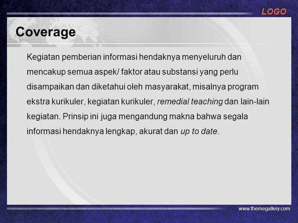 LOGO Coverage Kegiatan pemberian informasi hendaknya menyeluruh dan mencakup semua aspek/ faktor atau substansi yang perlu disampaikan dan diketahui o