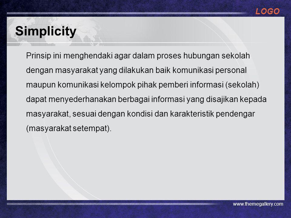 LOGO Simplicity Prinsip ini menghendaki agar dalam proses hubungan sekolah dengan masyarakat yang dilakukan baik komunikasi personal maupun komunikasi
