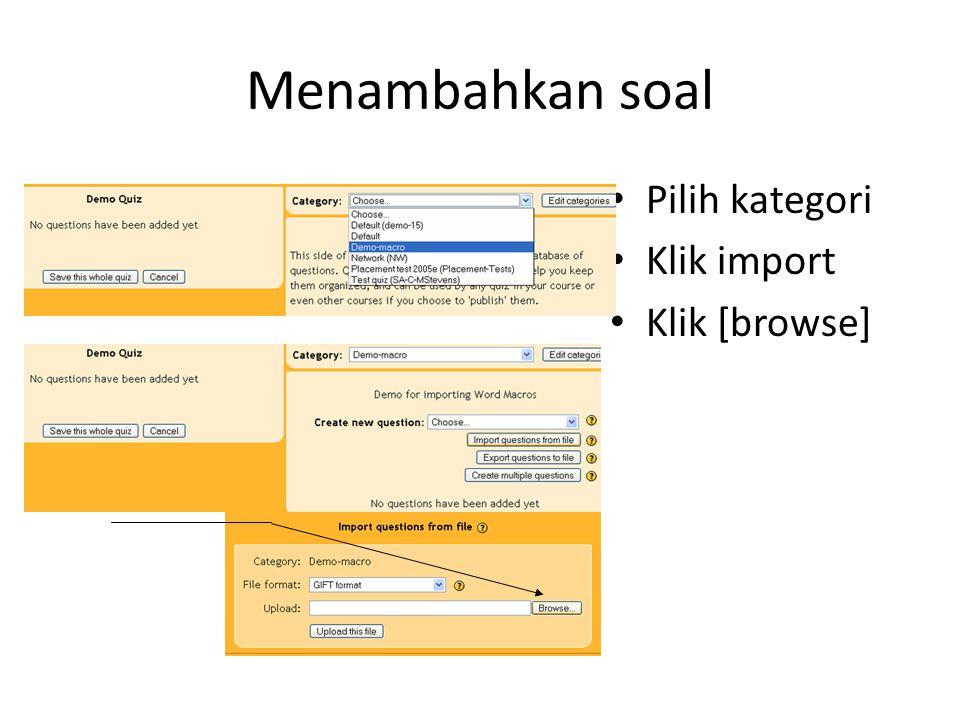 Menambahkan soal • Pilih kategori • Klik import • Klik [browse]