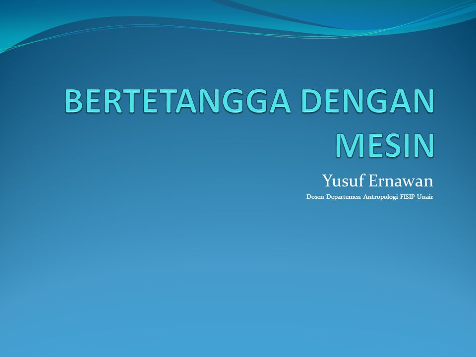 Yusuf Ernawan Dosen Departemen Antropologi FISIP Unair