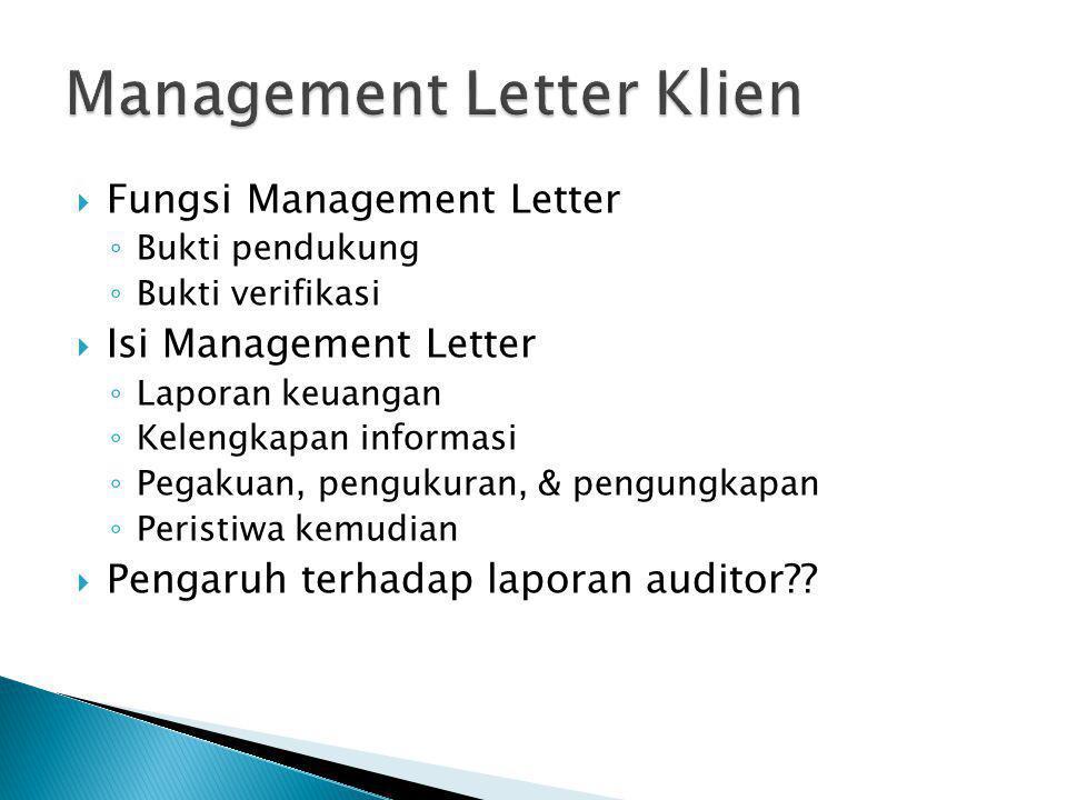 FFungsi Management Letter ◦B◦Bukti pendukung ◦B◦Bukti verifikasi IIsi Management Letter ◦L◦Laporan keuangan ◦K◦Kelengkapan informasi ◦P◦Pegakuan,