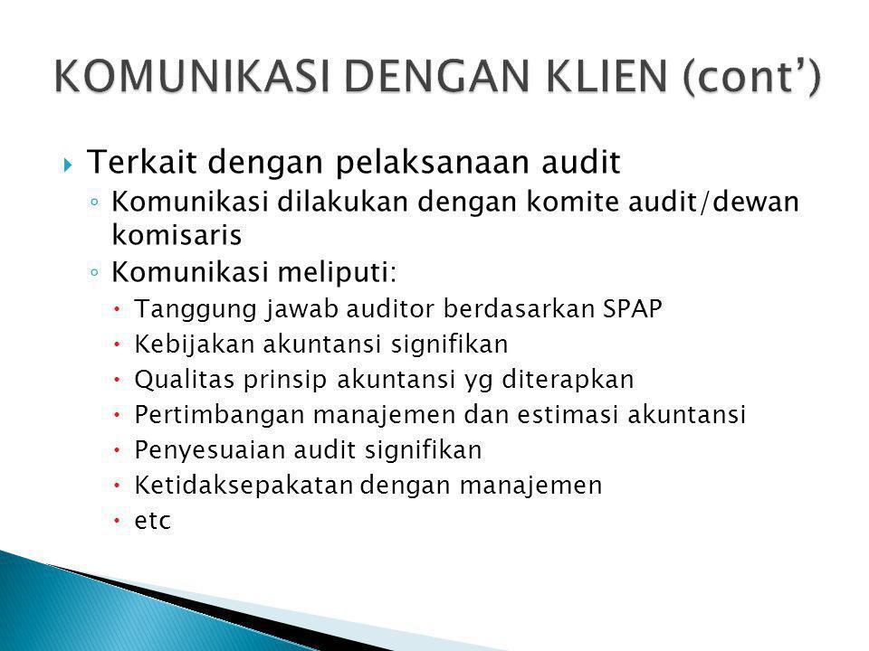 TTerkait dengan pelaksanaan audit ◦K◦Komunikasi dilakukan dengan komite audit/dewan komisaris ◦K◦Komunikasi meliputi: TTanggung jawab auditor berd