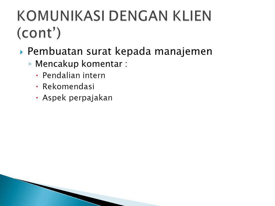 PPembuatan surat kepada manajemen ◦M◦Mencakup komentar : PPendalian intern RRekomendasi AAspek perpajakan