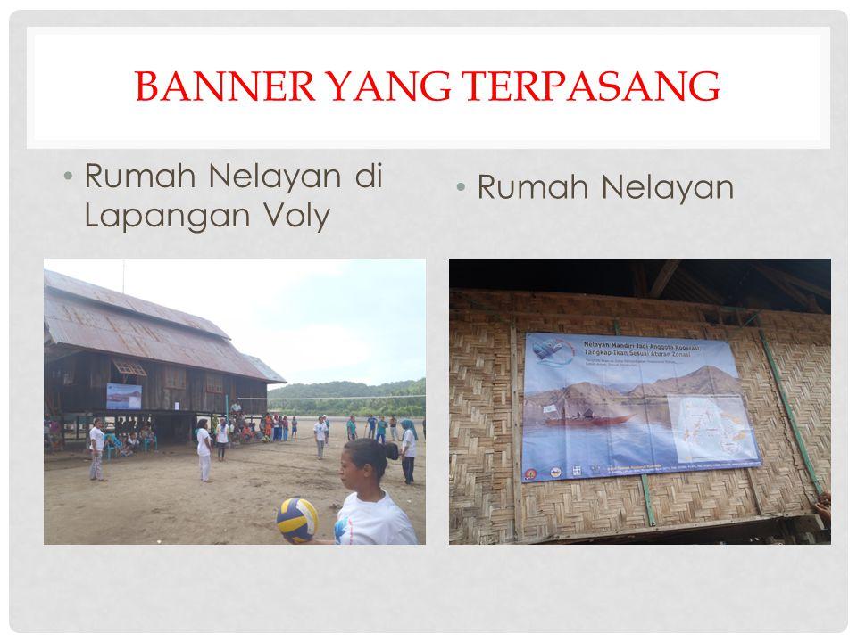 BANNER YANG TERPASANG • Rumah Nelayan di Lapangan Voly • Rumah Nelayan