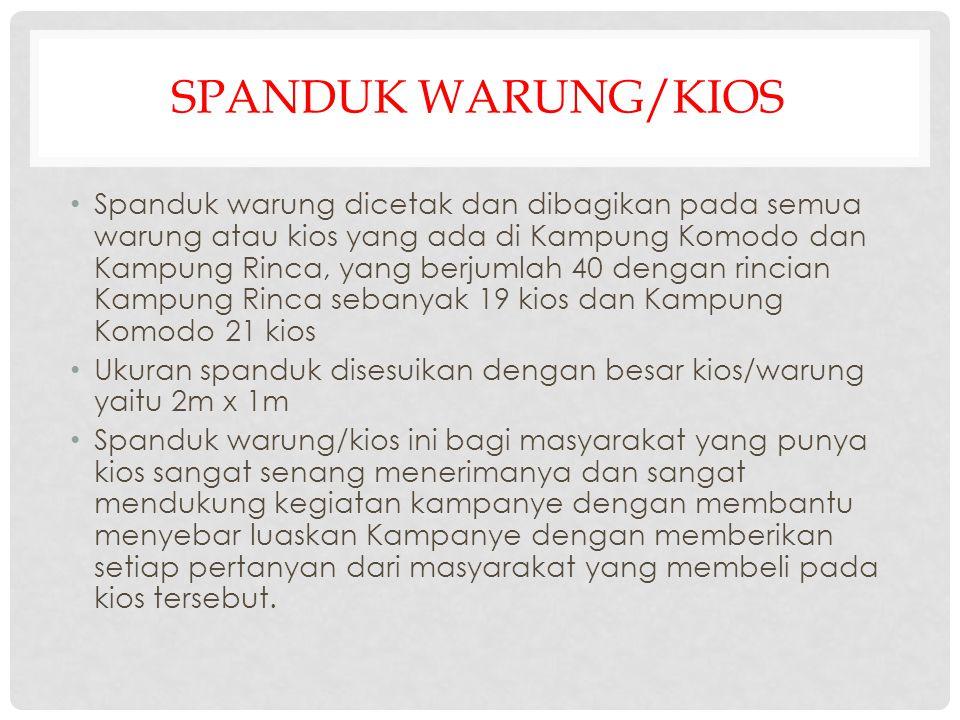 SPANDUK WARUNG/KIOS • Spanduk warung dicetak dan dibagikan pada semua warung atau kios yang ada di Kampung Komodo dan Kampung Rinca, yang berjumlah 40