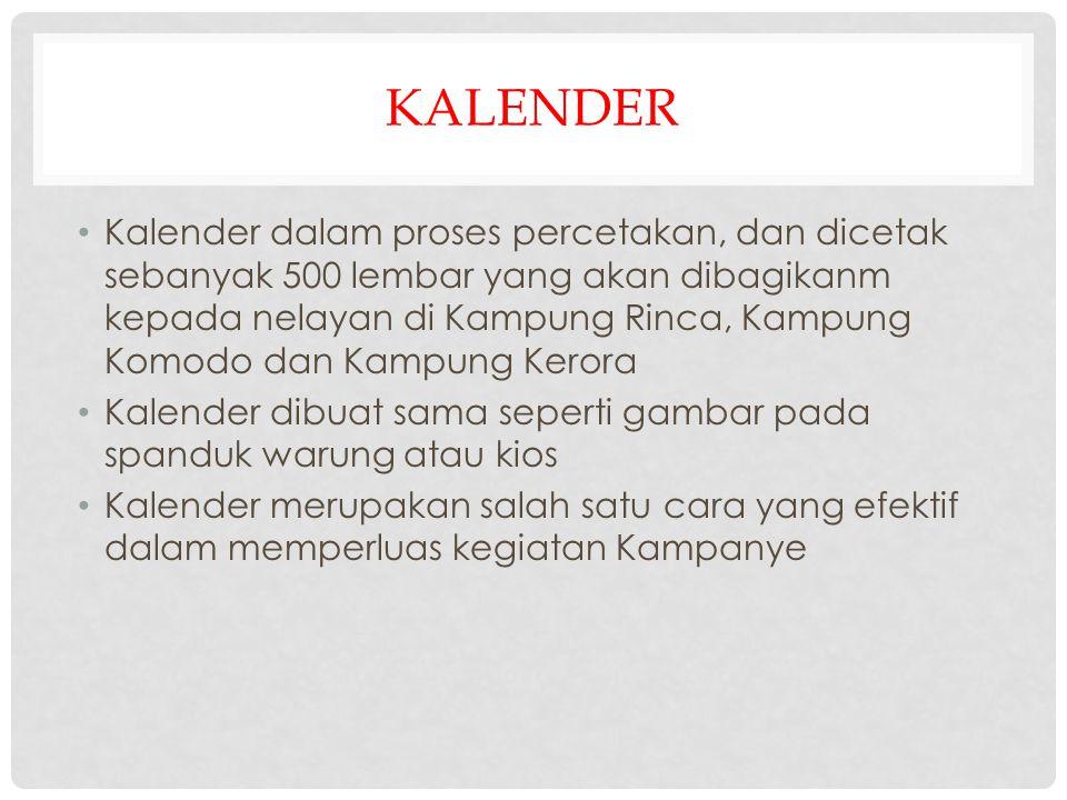 KALENDER • Kalender dalam proses percetakan, dan dicetak sebanyak 500 lembar yang akan dibagikanm kepada nelayan di Kampung Rinca, Kampung Komodo dan
