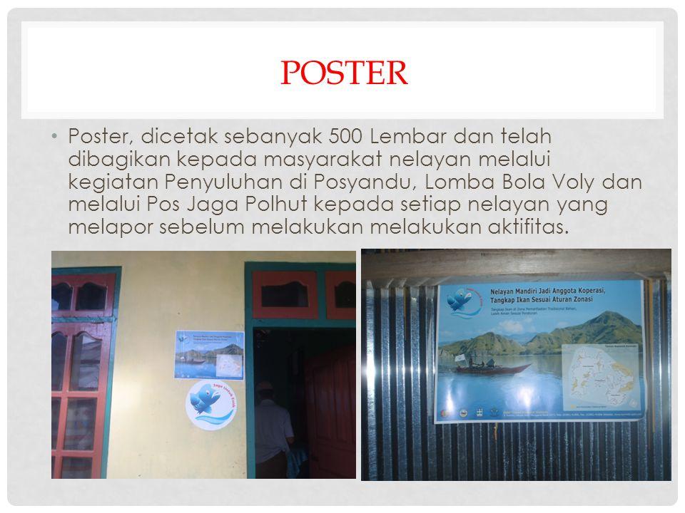 POSTER • Poster, dicetak sebanyak 500 Lembar dan telah dibagikan kepada masyarakat nelayan melalui kegiatan Penyuluhan di Posyandu, Lomba Bola Voly da
