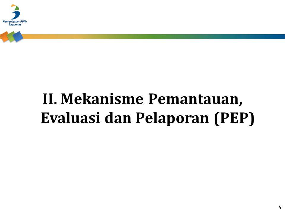 II. Mekanisme Pemantauan, Evaluasi dan Pelaporan (PEP) 6