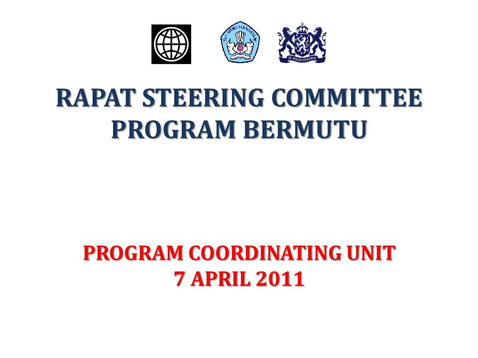 RAPAT STEERING COMMITTEE PROGRAM BERMUTU PROGRAM COORDINATING UNIT 7 APRIL 2011