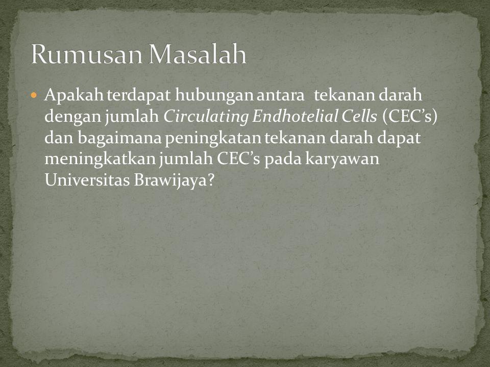 Terdapat hubungan antara tekanan darah dengan jumlah Circullating Endothelial Cell (CEC) pada karyawan Universitas Brawijaya.