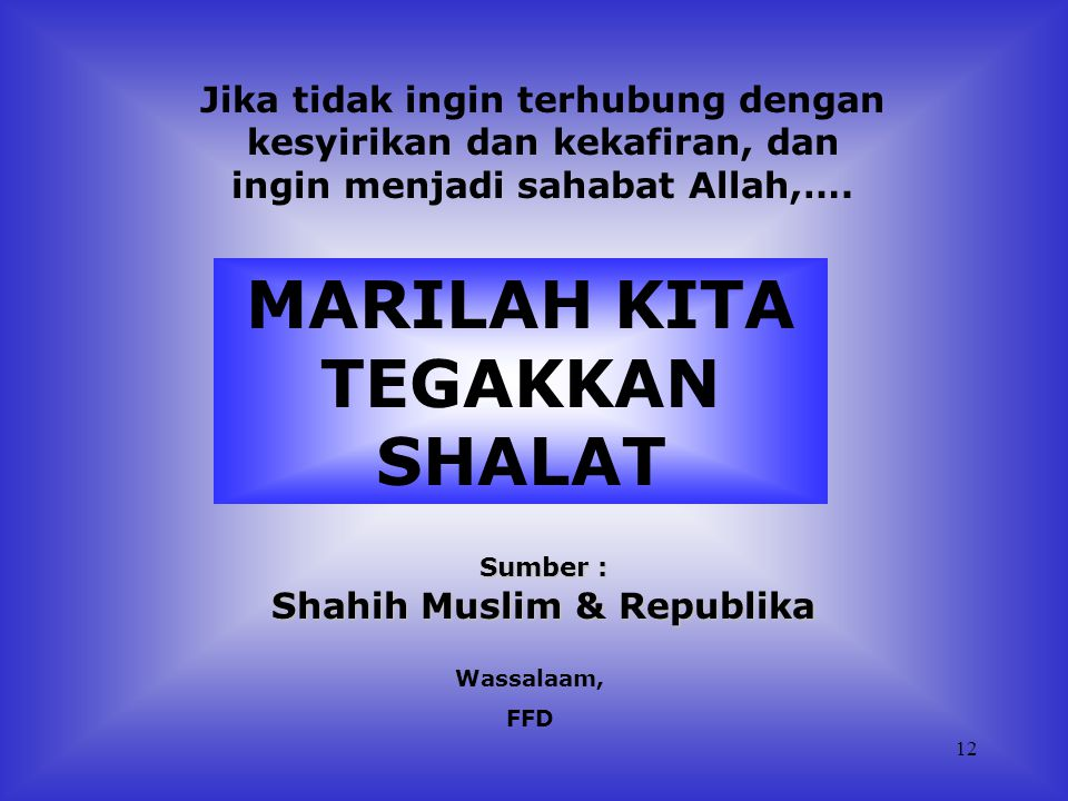 11 'Ihdinash shirathal mustaqim, shirathal ladzina an'amta 'alaihim ghairil maghdhubi 'alaihim waladhdhaallin' (Tunjukilah kami jalan yang lurus, (yaitu) jalan orang-orang yang telah Engkau anugerahkan ni'mat kepada mereka; bukan (jalan) mereka yang dimurkai dan bukan (pula) jalan mereka yang sesat) maka Allah Ta'ala menjawab, 'Hadza li 'abdi', wa li 'abdi ma saala' (Ini semua bagian Hamba-Ku, dan terkabullah semua permohonan hamba-Ku)