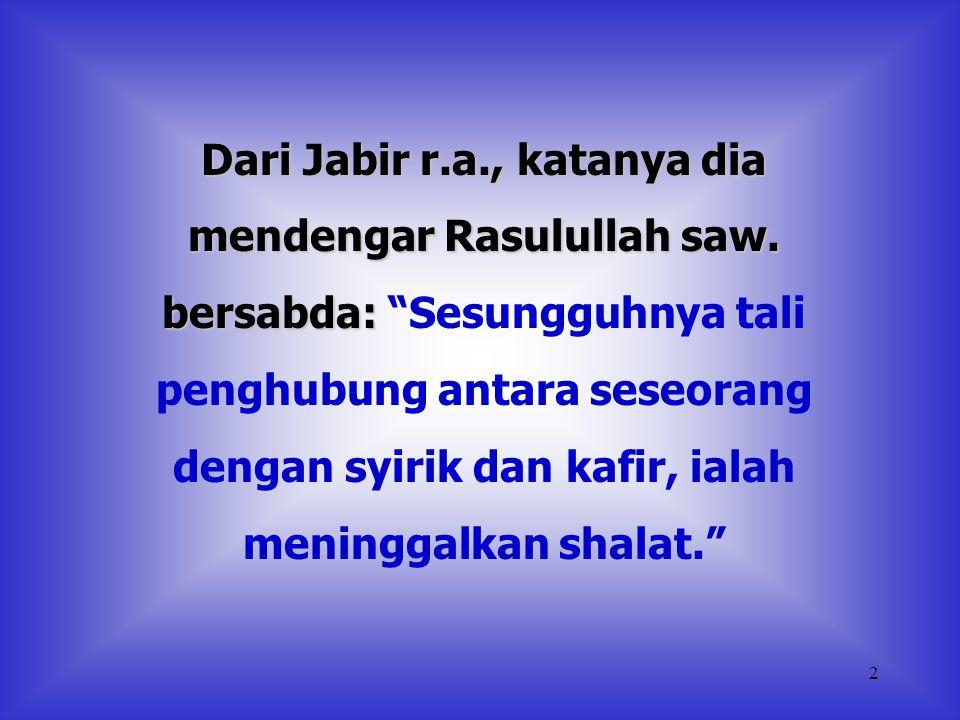 12 MARILAH KITA TEGAKKAN SHALAT Wassalaam, FFD Sumber : Shahih Muslim & Republika Jika tidak ingin terhubung dengan kesyirikan dan kekafiran, dan ingin menjadi sahabat Allah,….