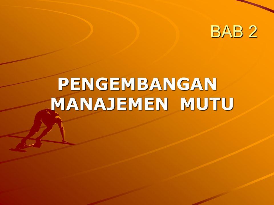 BAB 2 PENGEMBANGAN MANAJEMEN MUTU