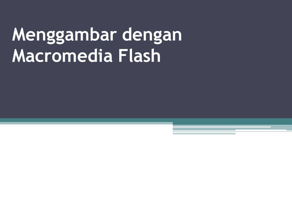 Menggambar dengan Macromedia Flash