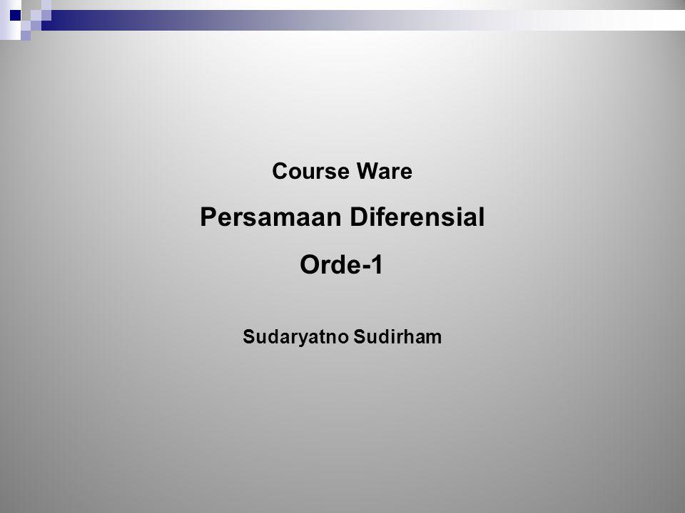 Course Ware Persamaan Diferensial Orde-1 Sudaryatno Sudirham