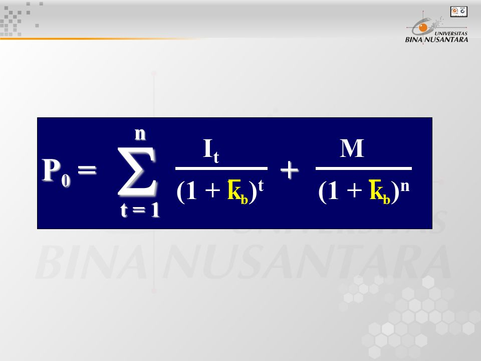 I t M (1 + k b ) t (1 + k b ) n P 0 = + n t = 1 
