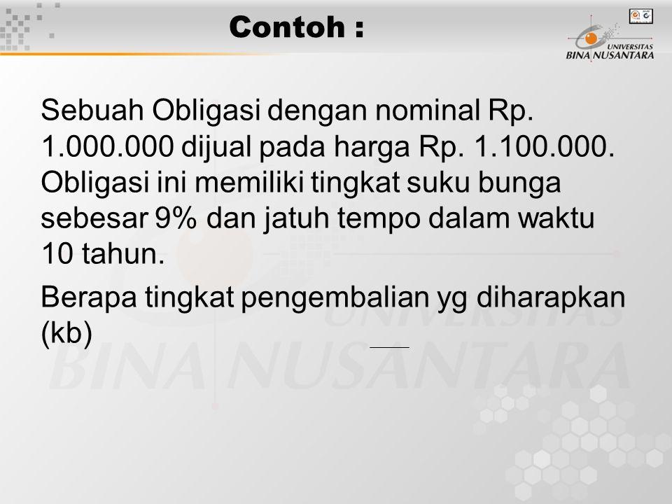Contoh : Sebuah Obligasi dengan nominal Rp.1.000.000 dijual pada harga Rp.