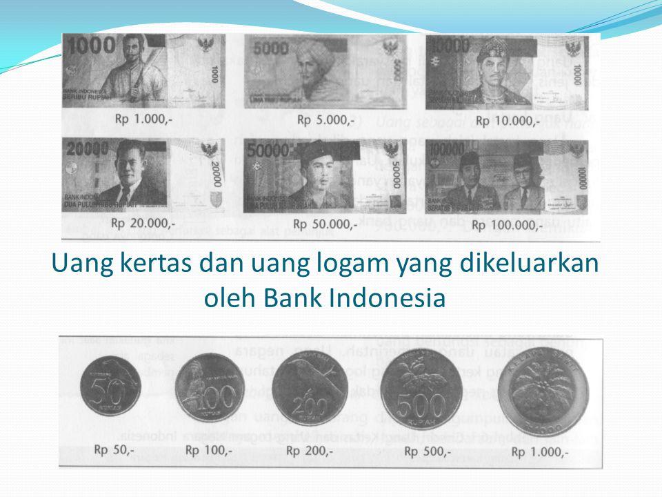 4.Jenis Uang Uang yang beredar di masyarakat dapat dibedakan dalam dua jenis, yaitu uang kartal dan uang giral. a.Uang kartal Uang kartal adalah uang