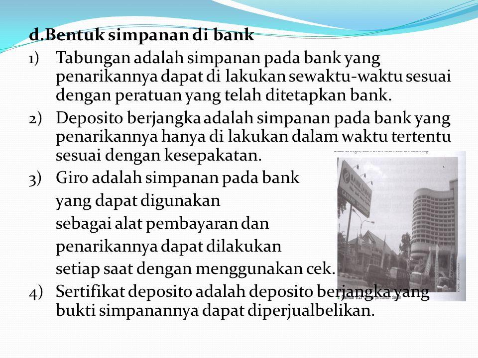 3) Bank perkeditan rakyat (BPR) Bank Perkeditan Rakyat adalah bank yang menerima simpanan dalam bentuk deposito berjangka, tabungan atau bentuk lain y