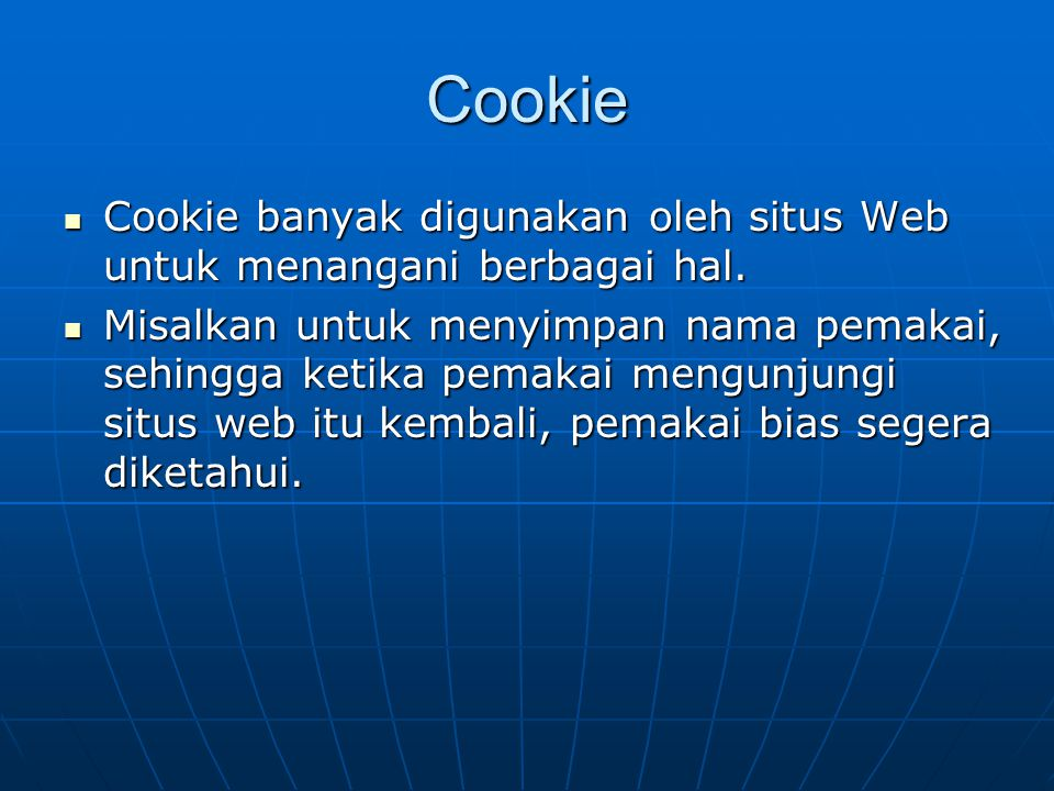 Tabel cookie InformasiKeterangan Path Digabungkan dengan domain, nilai path menentukan direktori pada web server yang dapat menggunakan cookie.