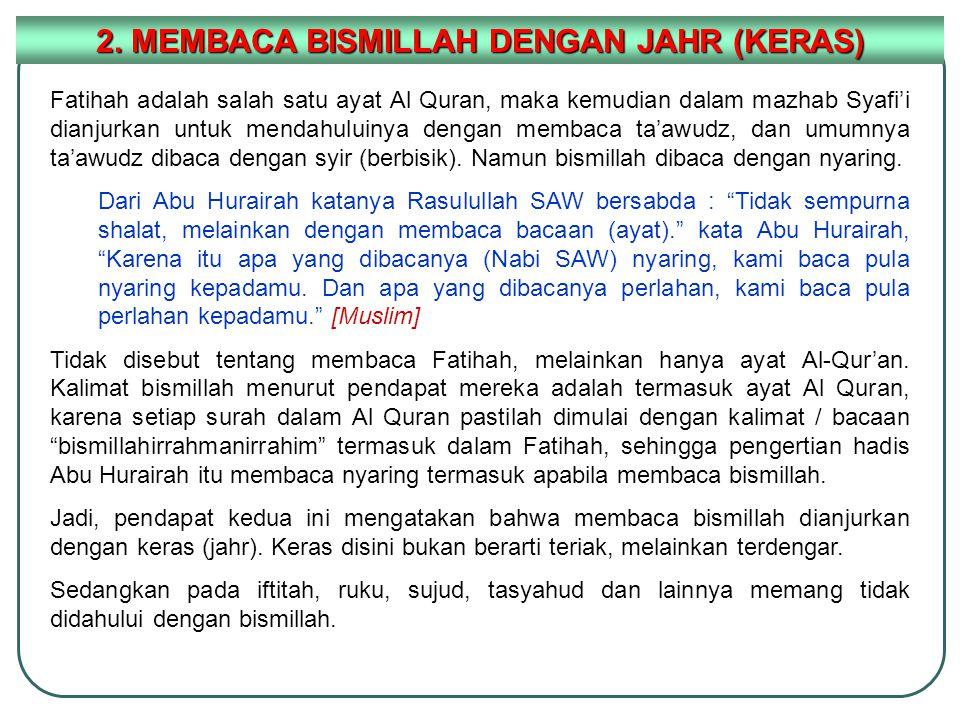 Fatihah adalah salah satu ayat Al Quran, maka kemudian dalam mazhab Syafi'i dianjurkan untuk mendahuluinya dengan membaca ta'awudz, dan umumnya ta'awu
