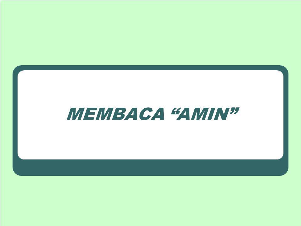 """MEMBACA """"AMIN"""""""