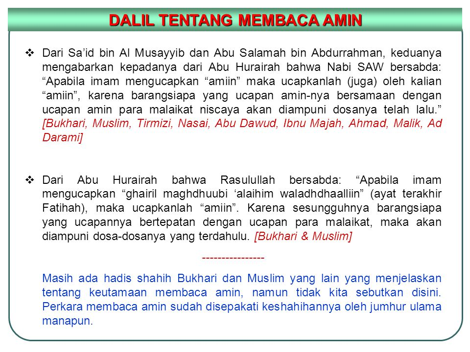 " Dari Sa'id bin Al Musayyib dan Abu Salamah bin Abdurrahman, keduanya mengabarkan kepadanya dari Abu Hurairah bahwa Nabi SAW bersabda: ""Apabila imam"