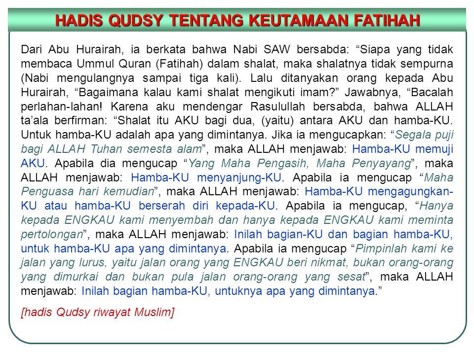 """Dari Abu Hurairah, ia berkata bahwa Nabi SAW bersabda: """"Siapa yang tidak membaca Ummul Quran (Fatihah) dalam shalat, maka shalatnya tidak sempurna (Na"""