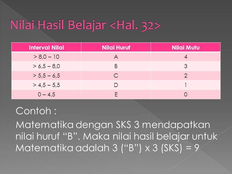 Contoh : Matematika dengan SKS 3 mendapatkan nilai huruf B .