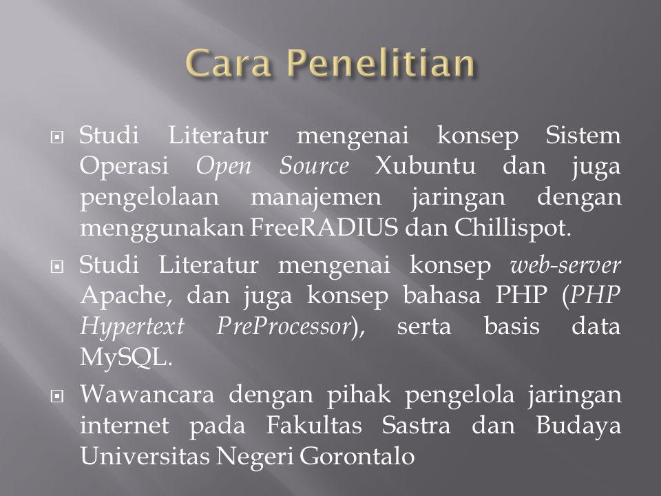  Studi Literatur mengenai konsep Sistem Operasi Open Source Xubuntu dan juga pengelolaan manajemen jaringan dengan menggunakan FreeRADIUS dan Chillispot.