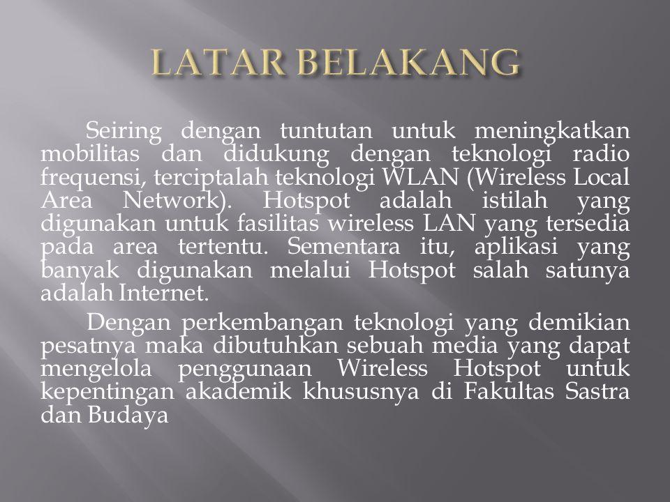  Membuat sebuah Manajemen Hotspot Billing System Open Source pada Fakultas Sastra dan Budaya Universitas Negeri Gorontalo.