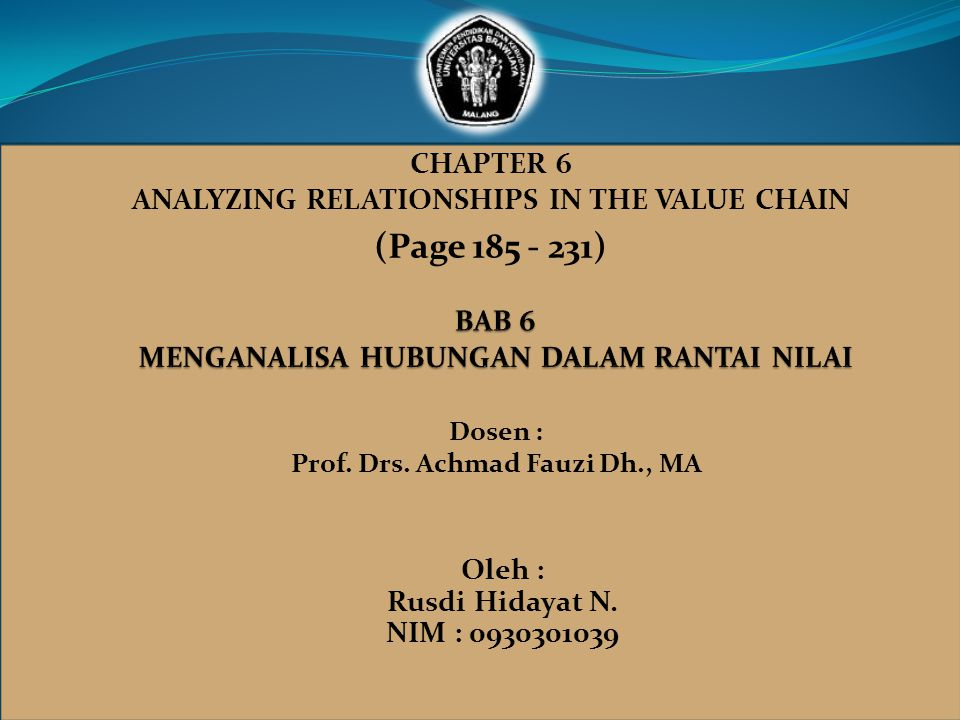 CHAPTER 6 ANALYZING RELATIONSHIPS IN THE VALUE CHAIN (Page 185 - 231) Dosen : Prof.