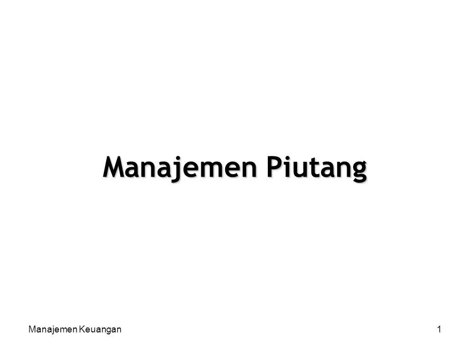 Manajemen Keuangan1 Manajemen Piutang