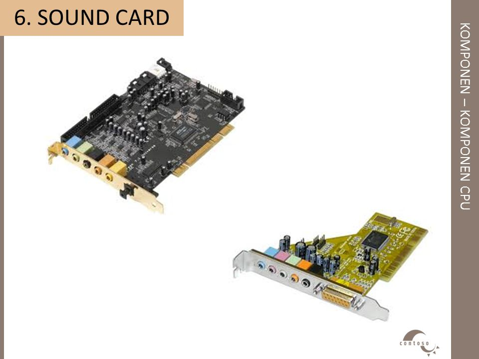 KOMPONEN – KOMPONEN CPU 6. SOUND CARD