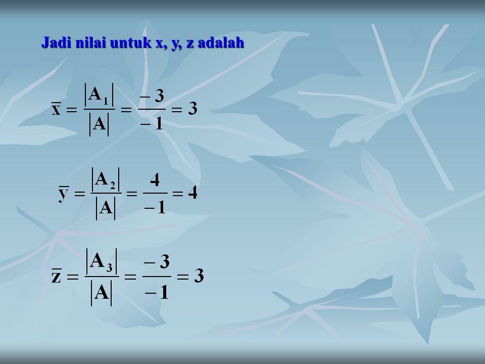 Jadi nilai untuk x, y, z adalah