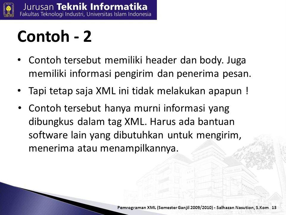 13 • Contoh tersebut memiliki header dan body.Juga memiliki informasi pengirim dan penerima pesan.