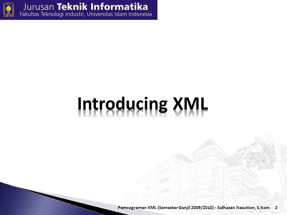 2 Pemrograman XML (Semester Ganjil 2009/2010) - Salhazan Nasution, S.Kom