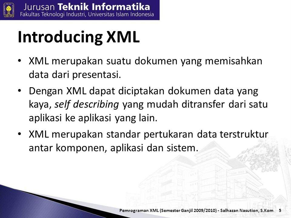 5 • XML merupakan suatu dokumen yang memisahkan data dari presentasi.