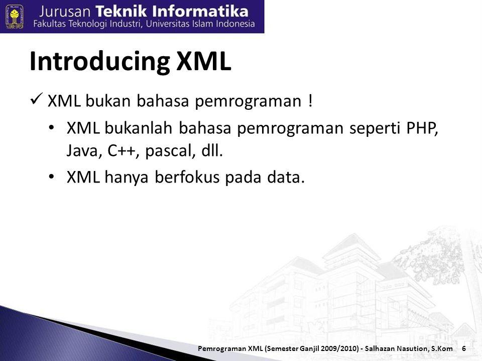 6  XML bukan bahasa pemrograman .