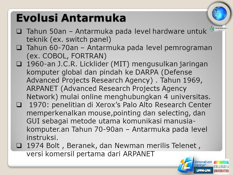 Evolusi Antarmuka  Tahun 50an – Antarmuka pada level hardware untuk teknik (ex.
