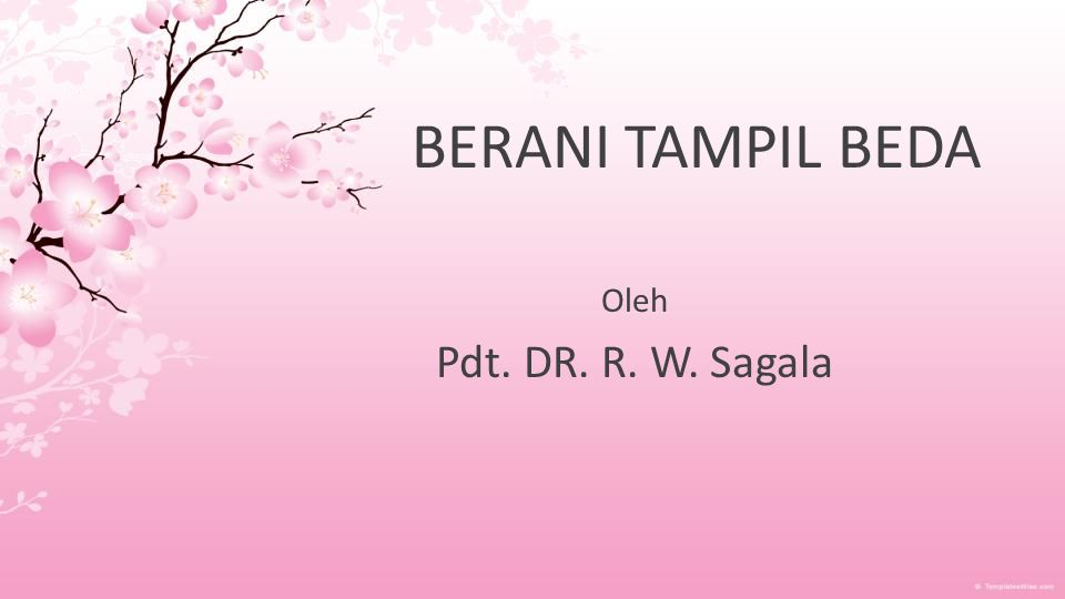 BERANI TAMPIL BEDA Oleh Pdt. DR. R. W. Sagala