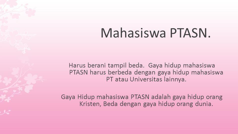 Mahasiswa PTASN.Harus berani tampil beda.