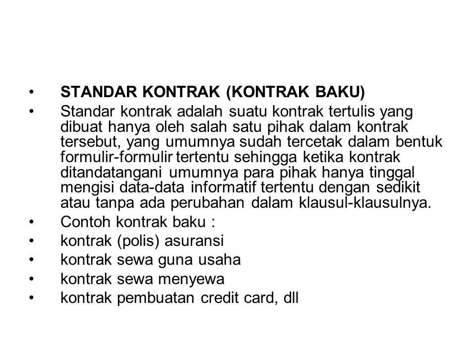 •STANDAR KONTRAK (KONTRAK BAKU) •Standar kontrak adalah suatu kontrak tertulis yang dibuat hanya oleh salah satu pihak dalam kontrak tersebut, yang um
