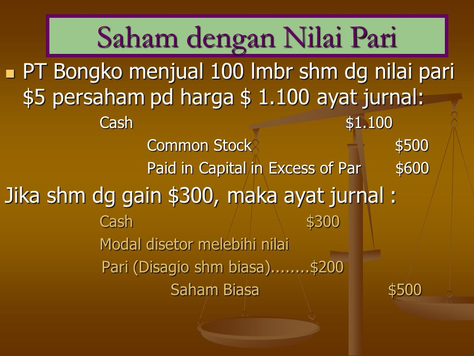 SAHAM TANPA NILAI PARI ► Diterbitkan tanpa jumlah per saham yg tercetak pada sertifikat saham.
