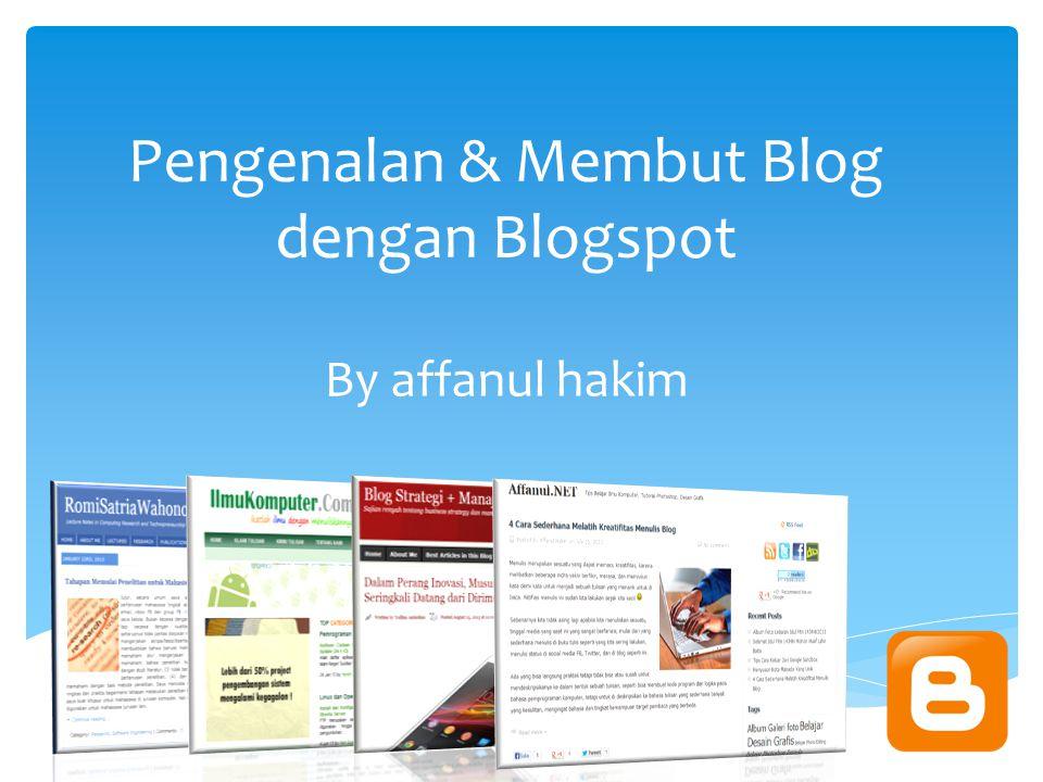 Pengenalan & Membut Blog dengan Blogspot By affanul hakim