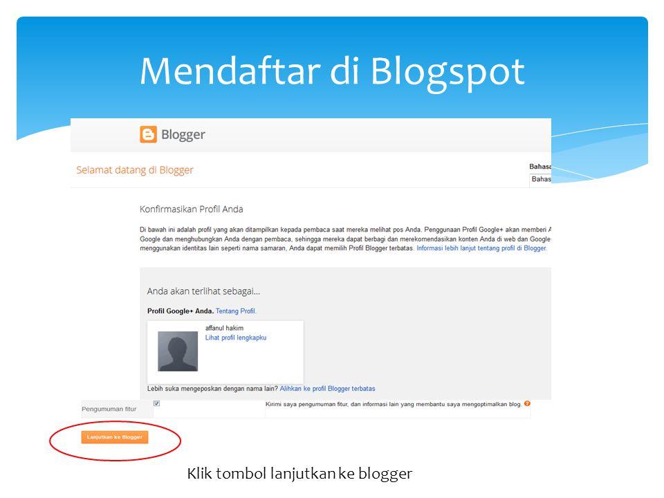 Mendaftar di Blogspot Klik tombol lanjutkan ke blogger