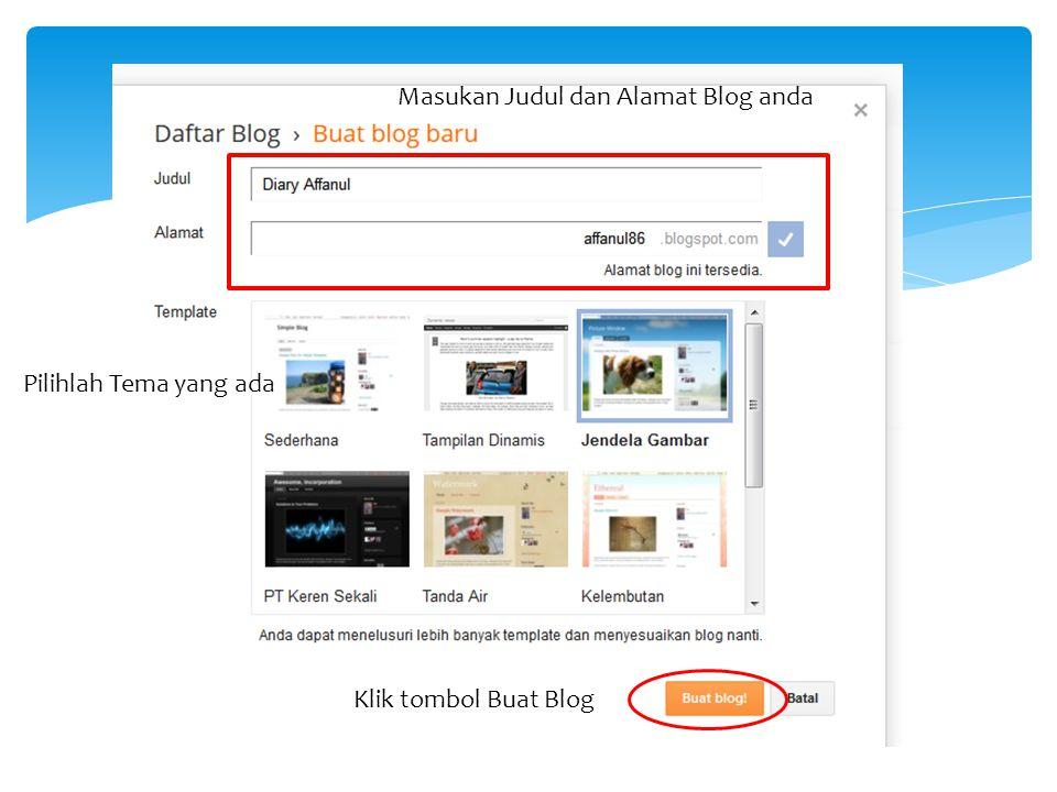Masukan Judul dan Alamat Blog anda Pilihlah Tema yang ada Klik tombol Buat Blog